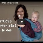 10 astuces pour porter bébé dans le dos (VIDEO)